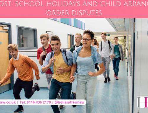 School Holidays and Child Arrangement Order Disputes